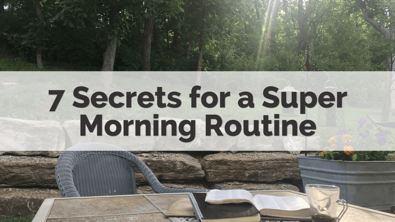 7 Secrets for a Super Morning Routine