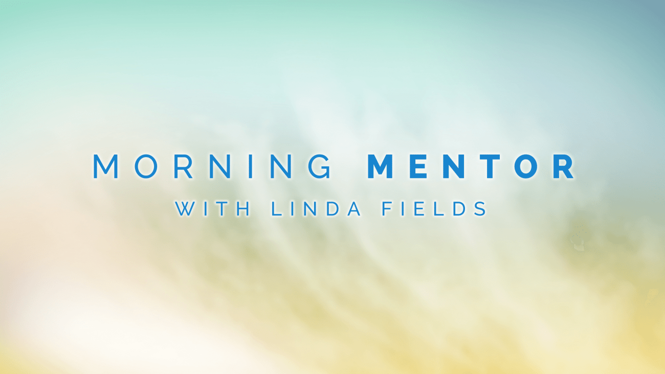 Morning Mentor: Speak Affirming Words