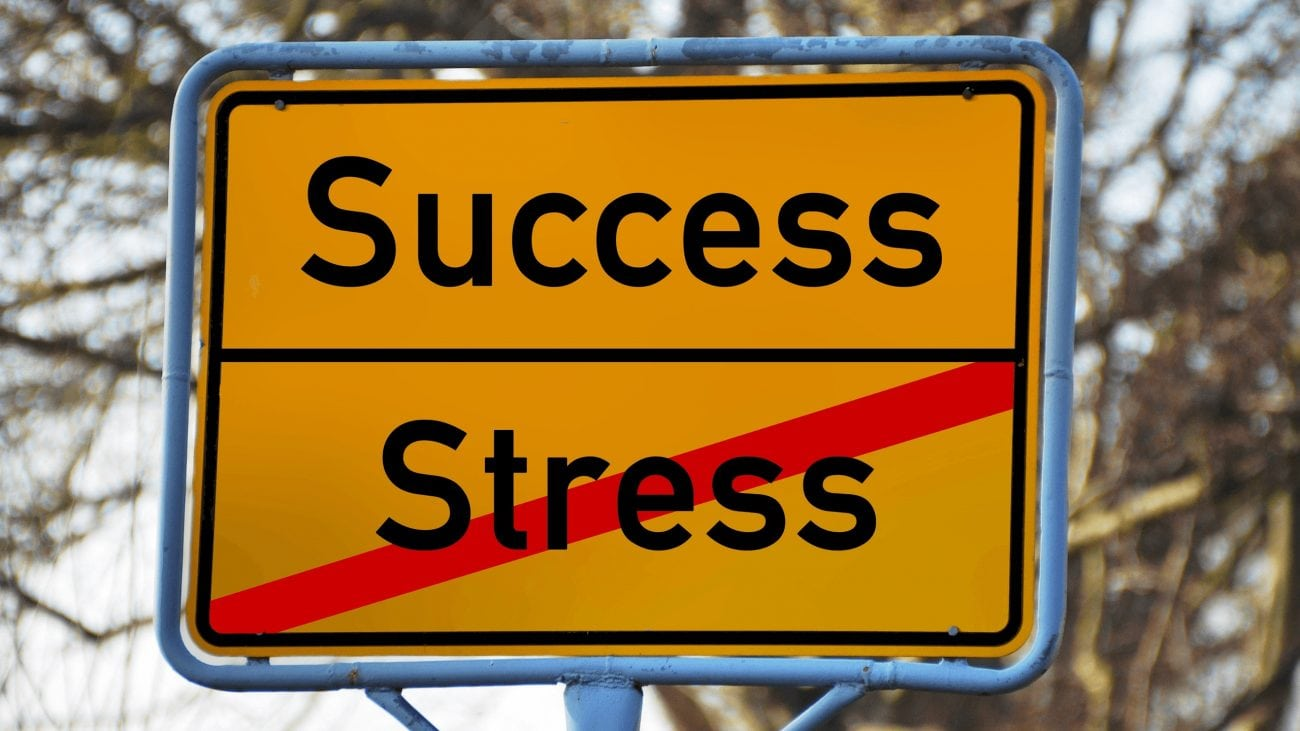 10 Keys to Less Stress, More Success