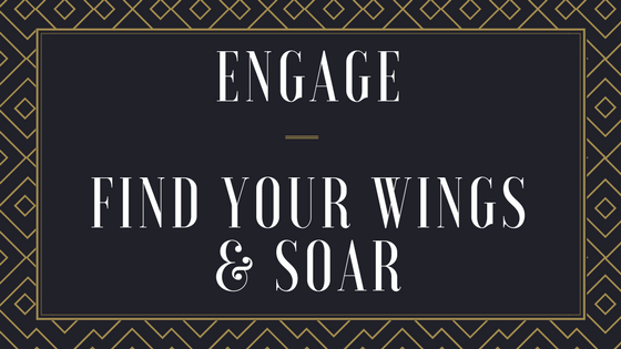 ENGAGE Find Your Wings and SOAR