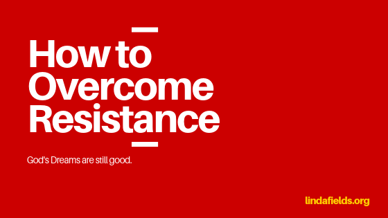 How to Overcome Resistance