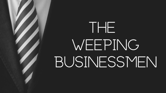 Dream of The Weeping Businessmen